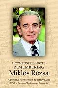 A Composer's Notes: Remembering Miklos Rozsa - by Jeffrey Dane, book cover