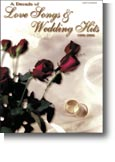 Sheet Music Book: A Decade of Love Songs and Wedding Hits 1990-2000