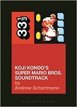 Andrew Schartmann: Koji Kondo's Super Mario Bros. Soundtrack - book cover