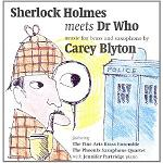 Carey Blyton: Sherlock Holmes meets Dr Who - Music for Brass & Saxophone