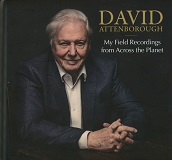 David Attenborough: My Field Recordings from Across the Planet - album cover