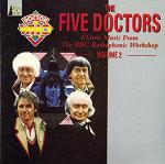 Doctor Who The Five Doctors: Classic Music from the BBC Radiophonic Workshop, Volume 2