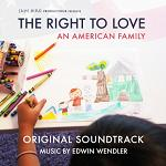 Edwin Wendler - The Right To Love: An American Family - score CD cover