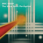 Eric Siday: The Ultra Sonic Perception - album cover