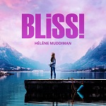 Hélène Muddiman: Bliss! - film score album cover