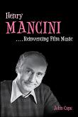 Henry Mancini ...Reinventing Film Music by John Caps - book cover