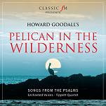 Howard Goodall: Pelican in the Wilderness - album CD cover