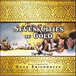 Hugo Friedhofer: Seven Cities of Gold & The Rains of Ranchipur - soundtrack CD cover