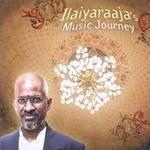 Ilaiyaraaja - Ilaiyaraaja's Music Journey album CD cover