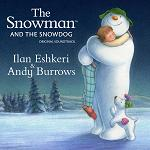 Ilan Eshkeri and Andy Burrows: The Snowman and the Snowdog - soundtrack CD cover