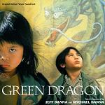 Jeff Danna & Mychael Danna - Green Dragon soundtrack CD cover