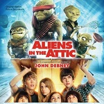 John Debney - Aliens in the Attic soundtrack CD cover