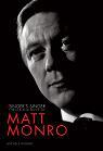 Matt Munro: The Singer's Singer: The Life and Music of Matt Monro by Michele Munro - book cover
