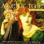 Mychael Danna & Jeff Danna - A Celtic Tale: The Legend of Deirdre soundtrack CD cover