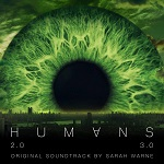 Sarah Warne: Humans Series 2 and 3 - TV score album cover