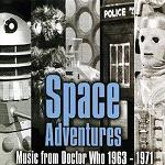 Space Adventures: Music from Doctor Who 1963-1971