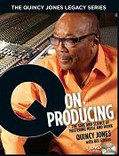 Q on Producing - The Quincy Jones Legacy Series: book cover