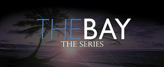 The Bay The Series